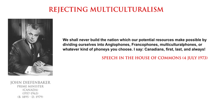 John Diefenbaker - rejecting multiculturalism by YamaLama1986