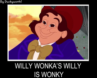 Willy Wonka's Willy is Wonky by Duckyworth