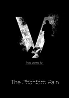 MGSV The Phantom Pain - V has come to poster by SiMonk0