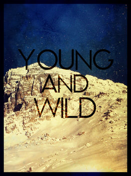 young and wild by kejsi