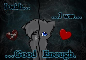 Cinderpelt - I wish I was Good Enough... by DoruTheShortaKitty
