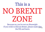 No Brexit Zone Poster by ToBeQuiteFrank