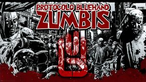 Protocolo Bluehand: Zumbis by RamaelK