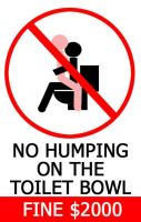 NO HUMPING ON THE TOILET BOWL by mortichro