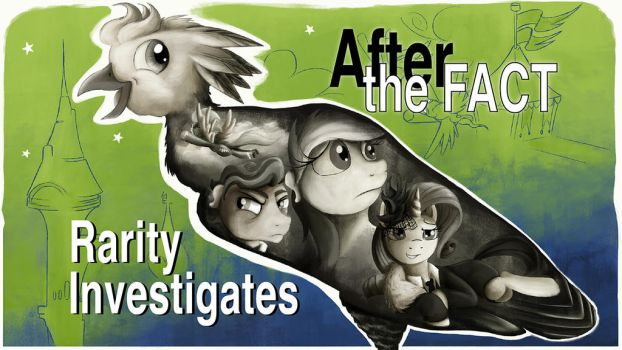 After the Fact: Rarity Investigates by MLP-Silver-Quill
