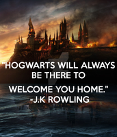 Hogwarts will always be there to welcome you home by ToriDaDeatheater