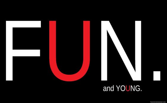 FUN. and YOUNG. wallpaper by fryerock