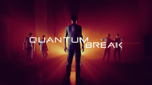 Quantum Break - ReznoR edit by reznor666