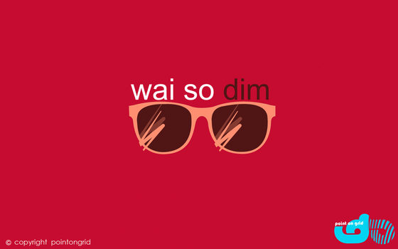 wai so dim???? by dmrez