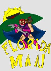 Florida Man by WoWLinry