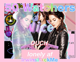 50 Watchers by Irwinsrxckme