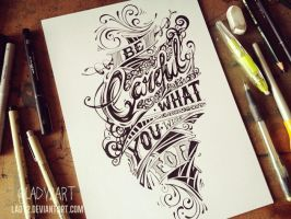be_careful ... - hand_lettering. by Lady2