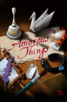 Amorous Things by PhilipR