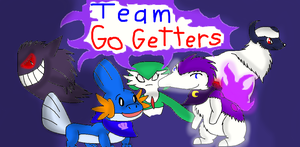 Team Go Getters by thedragonlover95