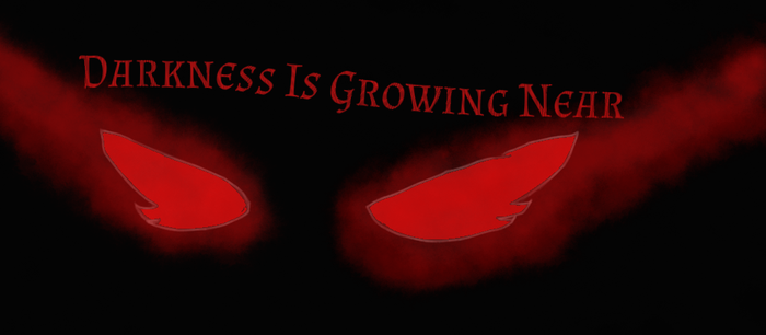 Darkness Is Growing Near by Pikachulover22477