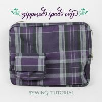 Sewing Tutorial: The Zippered iPad Case by SewDesuNe