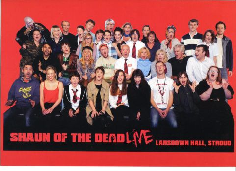 Shaun of the Dead 'Live', cast and crew by Tripehound