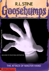 Goosebumps: The Attack of Master Hand by TRC-Tooniversity