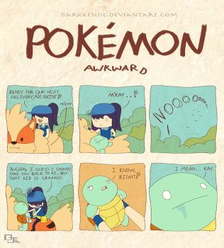 Pokemon Awkward: Derple Say Whaaaahhh by DarkKenjie