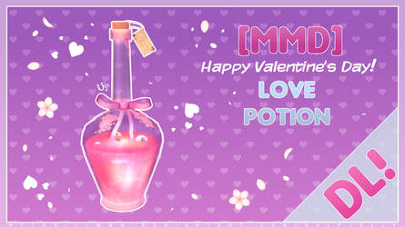 [MMD] Love Potion - DL! by ValyJelly