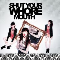 SHUT YOUR WHORE MOUTH by skykeys