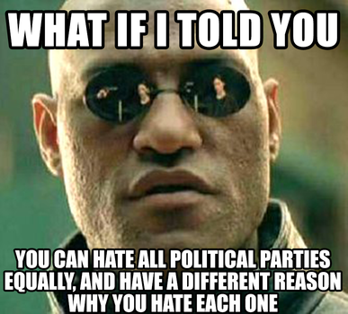 What if I told you you can hate political parties by ciaranbenson