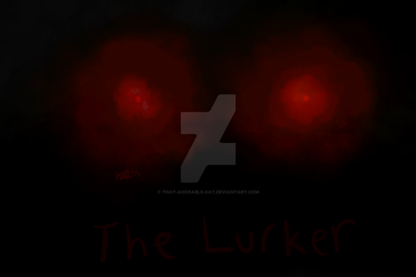 The Lurker by That-Adorable-Cat