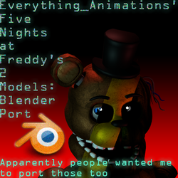 FNaF 2 EverythingAnimations' Models Blender Port by DarkKnightPL