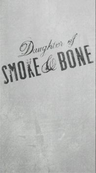 Daughter Of Smoke and Bone by Bookalicious