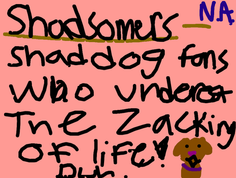 Shad dog fan defenition by commetsupergirl323