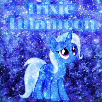 Trixie Lulamoon Edit by MettaraTheFabulous