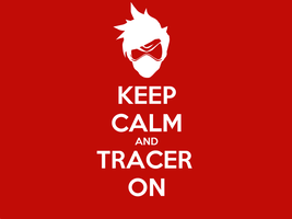 Keep Calm and Tracer On. by Rockon12709