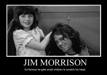 Jim Morrison's so famous by mamacros