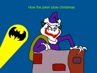 How The Joker Stole Christmas by Scurvypiratehog