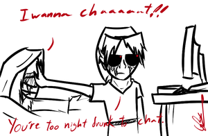 Too Night Drunk To Chat by GingaAkam