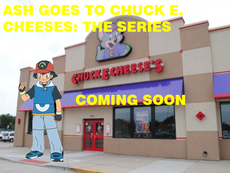 Ash Goes To Chuck E. Cheese's The Series by MollyHaleIsMyFriend