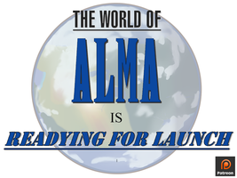 The World of Alma is Readying for Launch by artistwilliamshawn