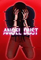 angel dust by SheWasZombie