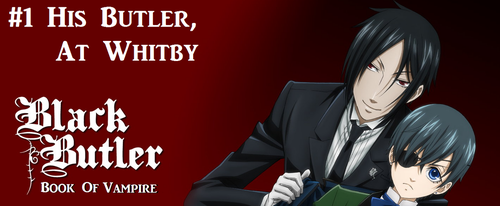 Black Butler: Book Of Vampire - Episode 1 by SavageScribe