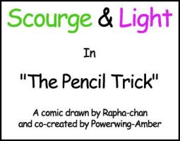 Scourge + Light: Pencil Trick by Rapha-chan