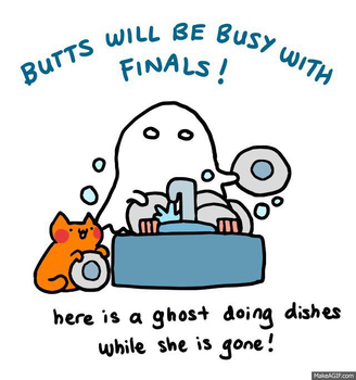 Ghost! Dish Washing! Finals! by Laugh-Butts