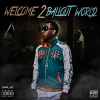 Welcome 2 Ballout World by gerbergfx