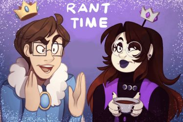 Rant Time | Collab by TwistedDisaster