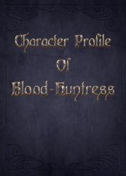 Blood-Huntress Character Profile by Blood-Huntress