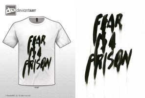Fear Is A Prison by WRDBNR