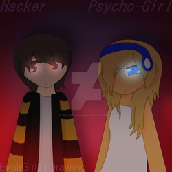 Hacker and Psycho-Girl by EvoliGirl11Drawing