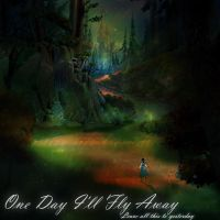 One Day I'll Fly Away by foreverbeginstoday
