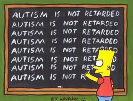 Autism is not Retarded by DJgames
