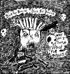 Dick For Brains by Dandy-Jon