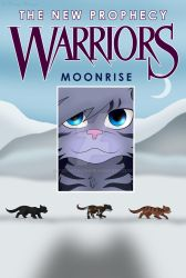Warriors -The New Prophecy: Moonrise (Book Cover) by Toxic-Talon